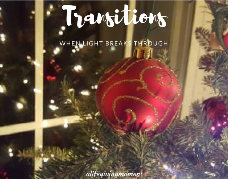 Transitions …When Light Breaks Through {Advent Season ~ Week 2}