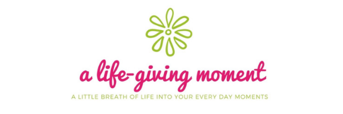 A Life~Giving Moment