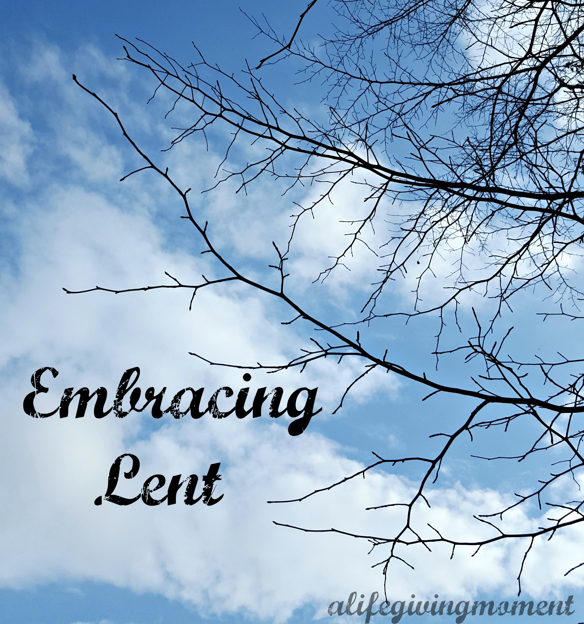 Embracing the Season of Lent